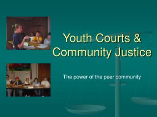 Youth Courts & Community Justice