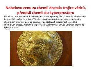 Nobelovu cenu za chemii dostala trojice vědců, přenesli chemii do kyberprostoru