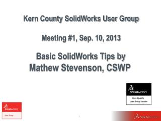 Kern County SolidWorks User Group Meeting #1, Sep. 10, 2013