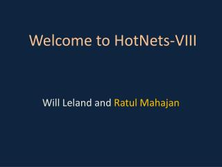 Welcome to  HotNets -VIII