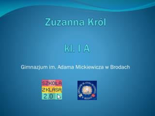 Zuzanna Król  kl. I A