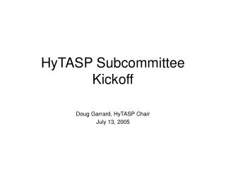 HyTASP Subcommittee Kickoff