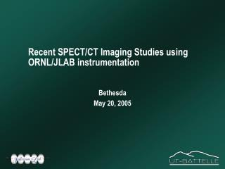 Recent SPECT/CT Imaging Studies using ORNL/JLAB instrumentation