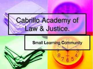 Cabrillo Academy of Law & Justice.