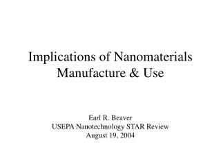 Implications of Nanomaterials Manufacture & Use