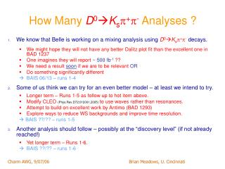 How Many  D 0  K s  +  -  Analyses ?