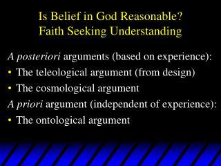 Is Belief in God Reasonable Faith Seeking Understanding