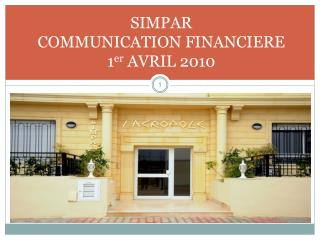 SIMPAR COMMUNICATION FINANCIERE 1 er  AVRIL 2010