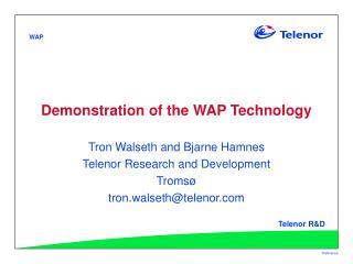 Demonstration of the WAP Technology