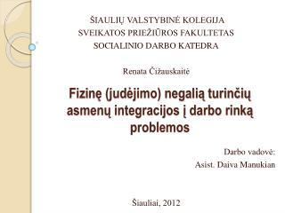 Fizi nę (judėjimo) negalią turinčių asmenų integracijos į darbo rinką problemos