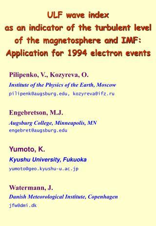 Pilipenko, V., Kozyreva, O.  Institute of the Physics of the Earth, Moscow