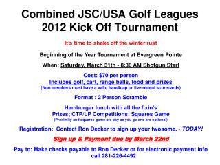 Combined JSC/USA Golf Leagues  2012 Kick Off Tournament