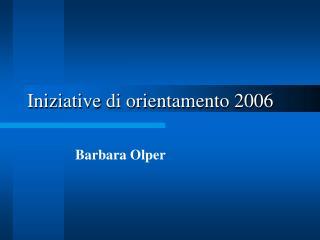 Iniziative di orientamento 2006