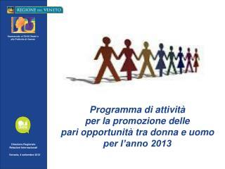 Programma di attività  per la promozione delle  pari opportunità tra donna e uomo  per l'anno 2013