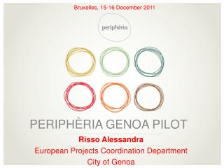 Risso Alessandra European Projects Coordination Department  City of Genoa