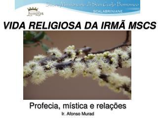 VIDA RELIGIOSA DA IRMÃ MSCS