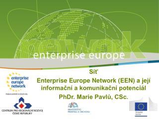 Síť Enterprise Europe Network (EEN) a její informační a komunikační potenciál