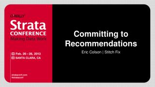 Committing to  Recommendations