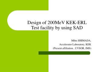 Design of 200MeV KEK-ERL Test facility by using SAD