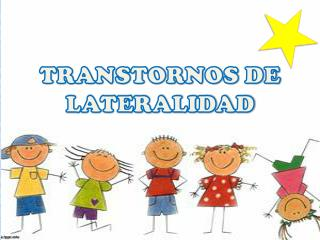 TRANSTORNOS DE LATERALIDAD