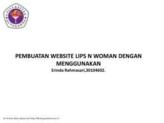 PEMBUATAN WEBSITE LIPS N WOMAN DENGAN MENGGUNAKAN Erinda Rahmasari,30104602.