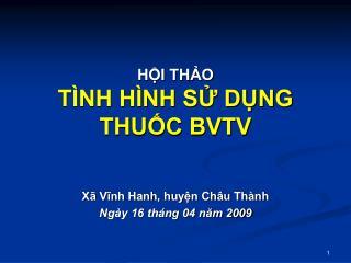 HỘI THẢO TÌNH HÌNH SỬ DỤNG THUỐC BVTV
