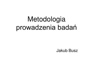 Metodologia prowadzenia badań