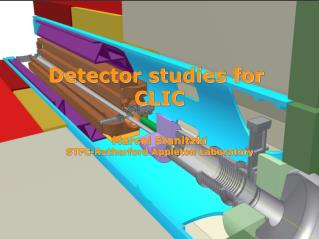 Detector studies for  CLIC Marcel Stanitzki STFC-Rutherford Appleton Laboratory
