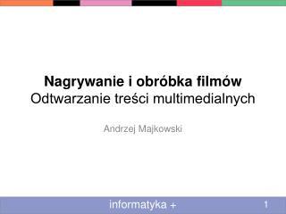 Nagrywanie i obróbka filmów Odtwarzanie treści multimedialnych