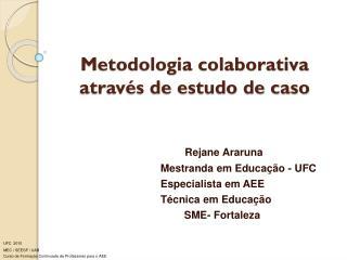 Metodologia colaborativa através de estudo de caso