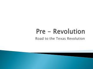 Pre - Revolution