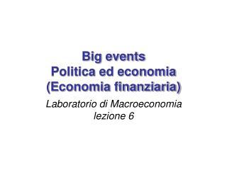 Big events Politica ed economia (Economia finanziaria)