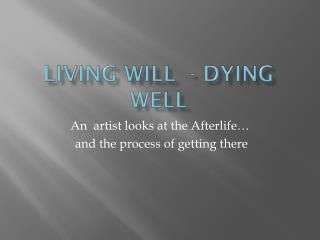 Living Will  - Dying Well