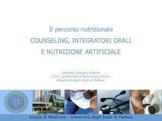 Il percorso nutrizionale Counseling, integratori orali e nutrizione artificiale