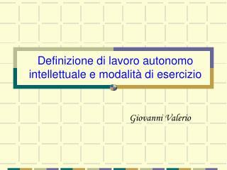 Definizione di lavoro autonomo intellettuale e modalit� di esercizio