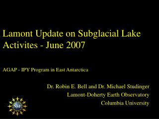 Lamont Update on Subglacial Lake Activites - June 2007   AGAP - IPY Program in East Antarctica