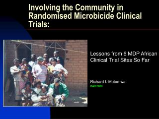Involving the Community in Randomised Microbicide Clinical Trials: