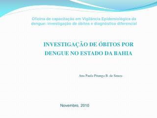 INVESTIGAÇÃO DE ÓBITOS POR DENGUE NO ESTADO DA BAHIA