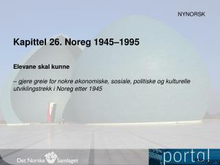Kapittel  26.  Noreg 1945�1995