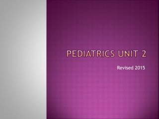 Unit 2 Pediatric Nursing