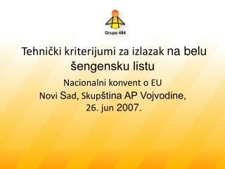 Tehni čki kriterijumi potrebni za izlazak na pozitivnu listu viznog režima zemalja  EU