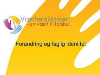 Forandring og faglig identitet