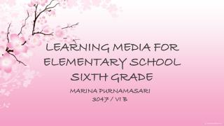 LEARNING MEDIA FOR  ELEMENTARY SCHOOL SIXTH GRADE