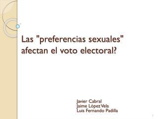 """Las """"preferencias sexuales"""" afectan el voto electoral?"""
