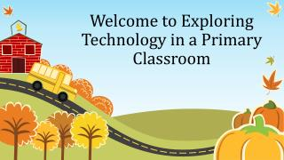 Welcome to Exploring Technology in a Primary Classroom