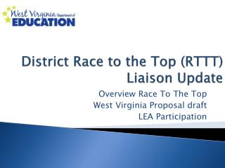District Race to the Top (RTTT)  Liaison Update