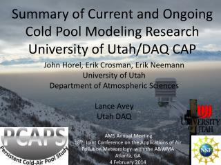 Summary of Current and Ongoing Cold Pool Modeling Research University of Utah/DAQ CAP
