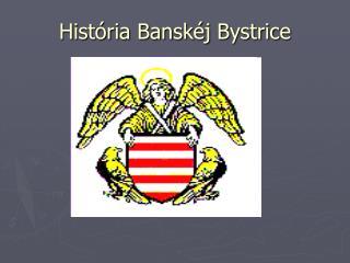 História Banskéj Bystrice