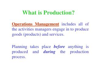 What is Production?