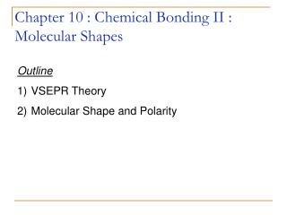 Chapter 10 : Chemical Bonding II : Molecular Shapes